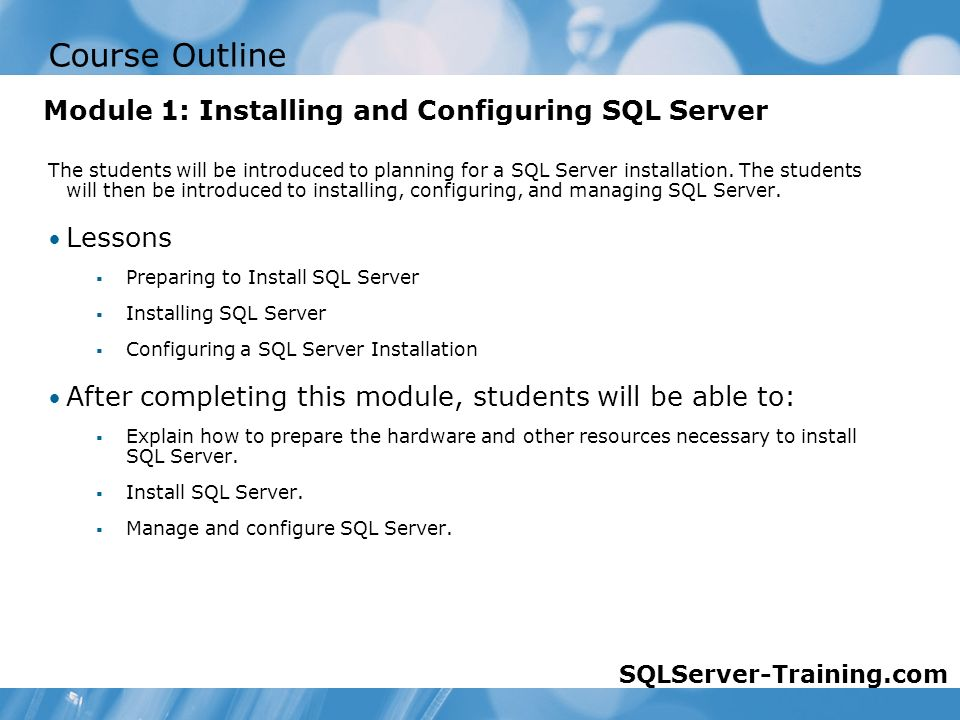 Course Outline The students will be introduced to planning for a SQL Server installation.