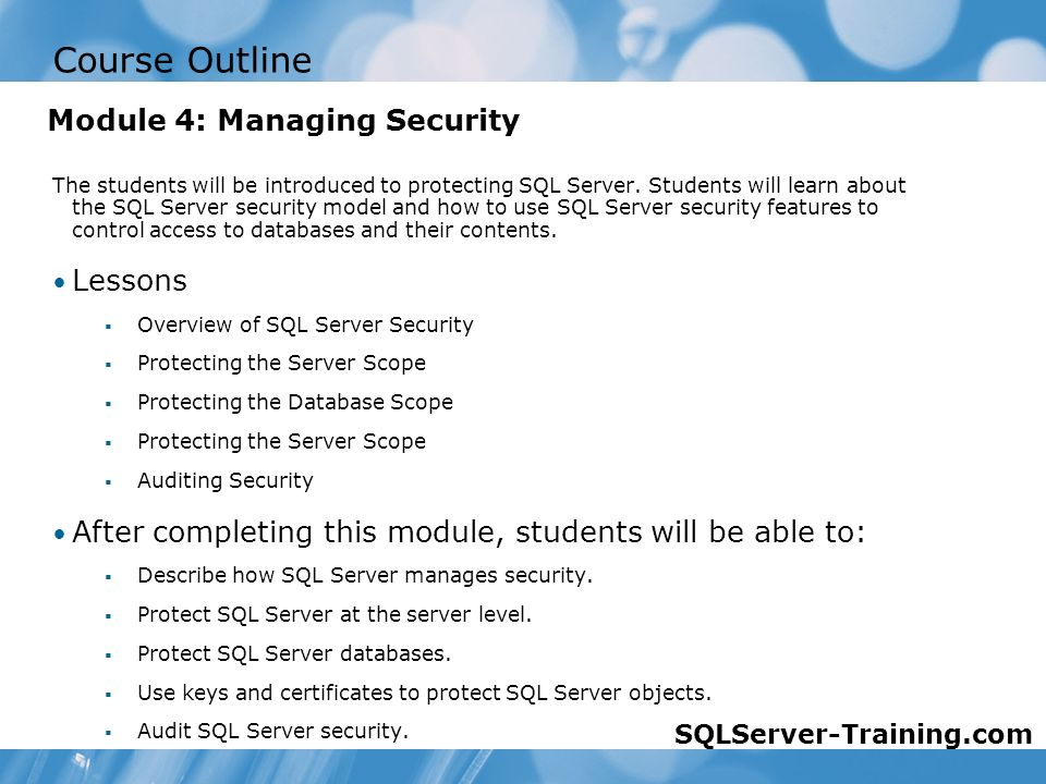Course Outline The students will be introduced to protecting SQL Server.
