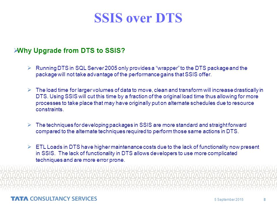 5 September SSIS over DTS  Why Upgrade from DTS to SSIS.