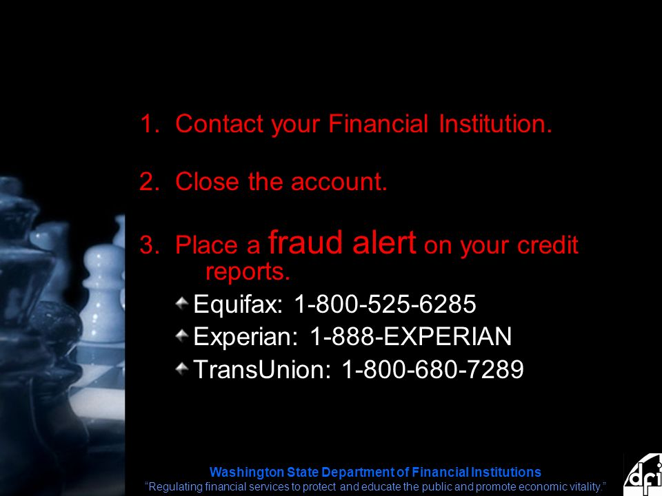 Washington State Department of Financial Institutions Regulating financial services to protect and educate the public and promote economic vitality. 1.