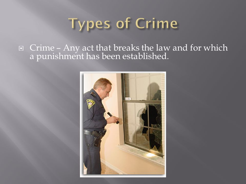  Crime – Any act that breaks the law and for which a punishment has been established..