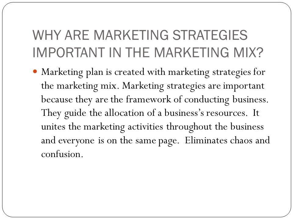 WHY ARE MARKETING STRATEGIES IMPORTANT IN THE MARKETING MIX.