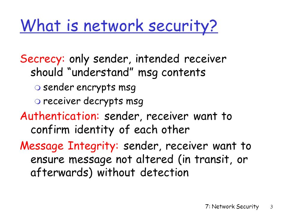 7: Network Security3 What is network security.