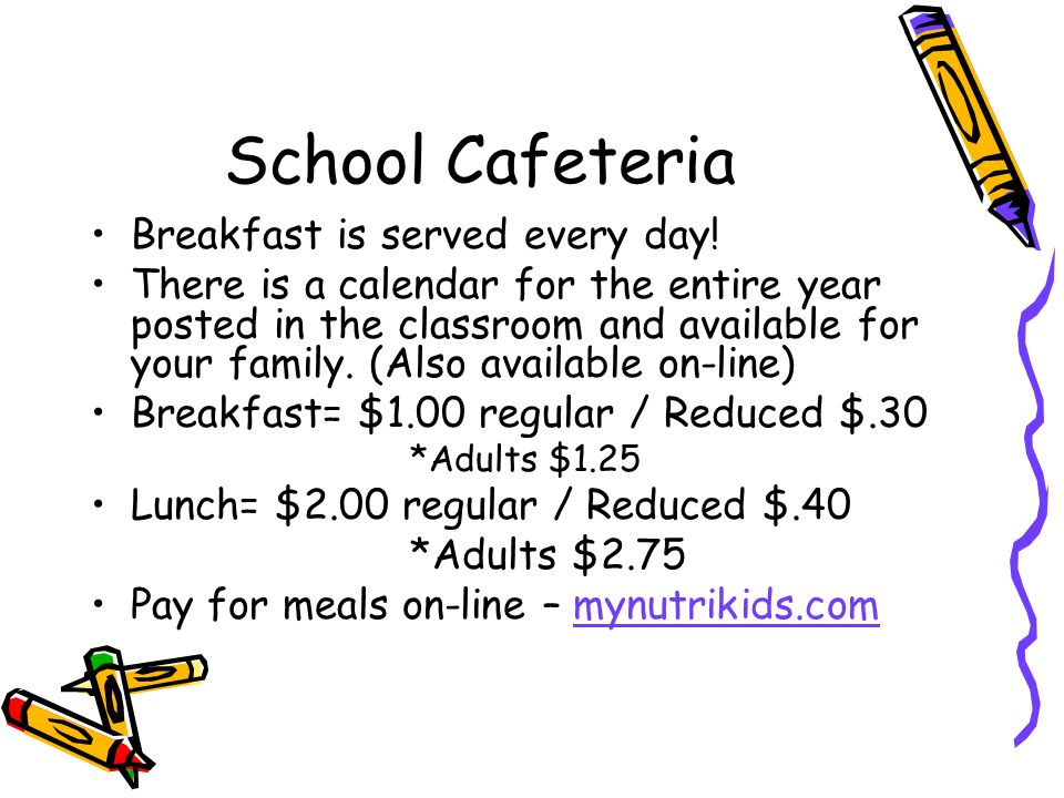 School Cafeteria Breakfast is served every day.