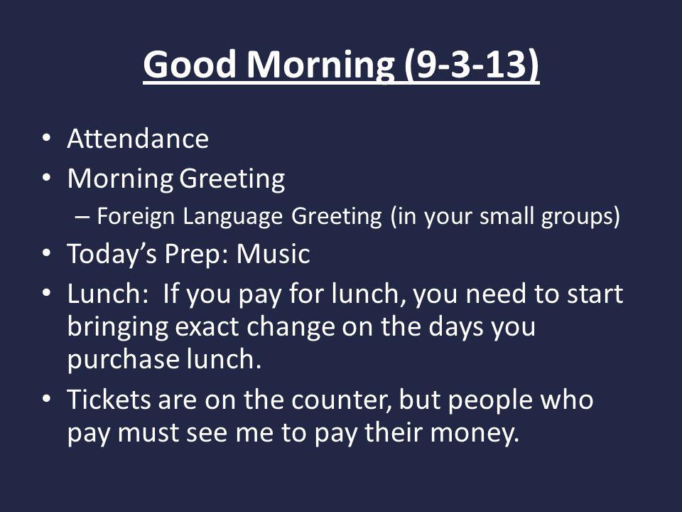 Good morning 9 3 13 attendance morning greeting foreign language 1 good morning m4hsunfo