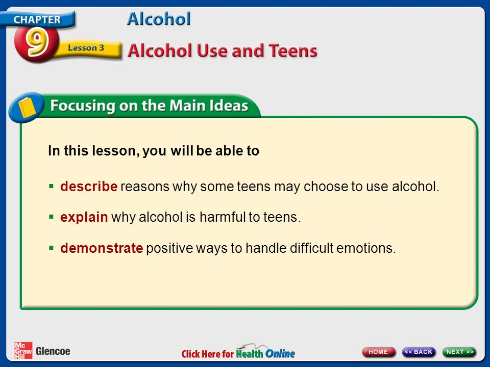 In this lesson, you will be able to  describe reasons why some teens may choose to use alcohol.