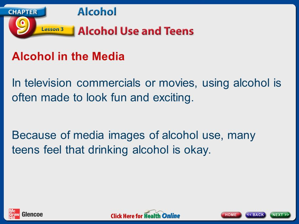 Alcohol in the Media In television commercials or movies, using alcohol is often made to look fun and exciting.