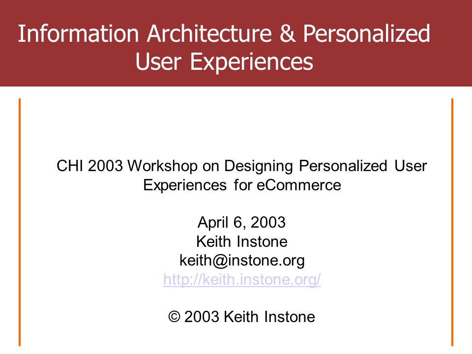 Chi 2003 Workshop On Designing Personalized User Experiences For Ecommerce April 6 2003 Keith Instone C Ppt Download