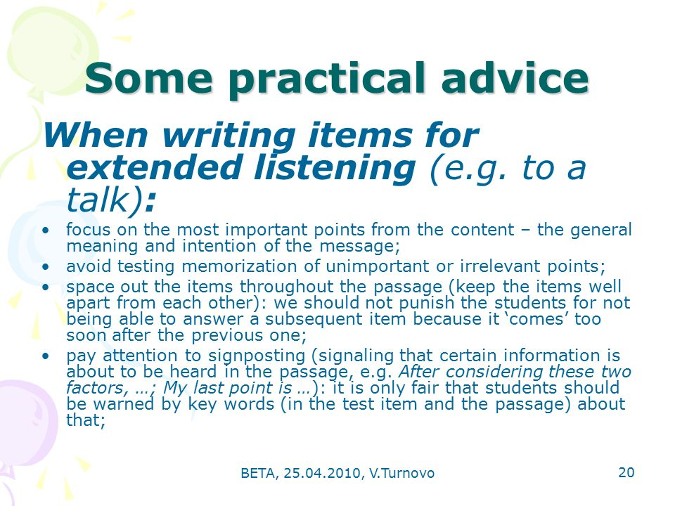 BETA, , V.Turnovo 20 Some practical advice When writing items for extended listening (e.g.