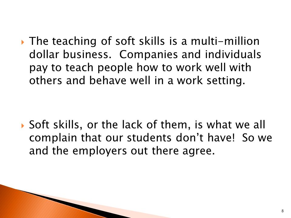  The teaching of soft skills is a multi-million dollar business.