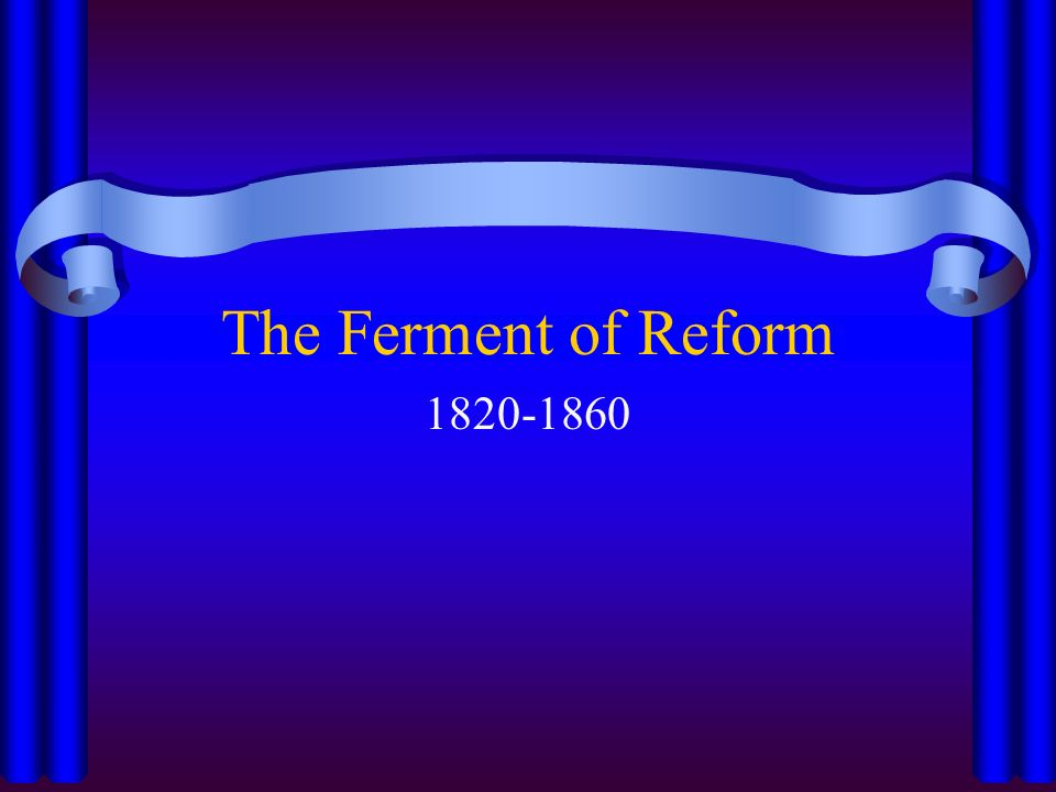 The Ferment of Reform