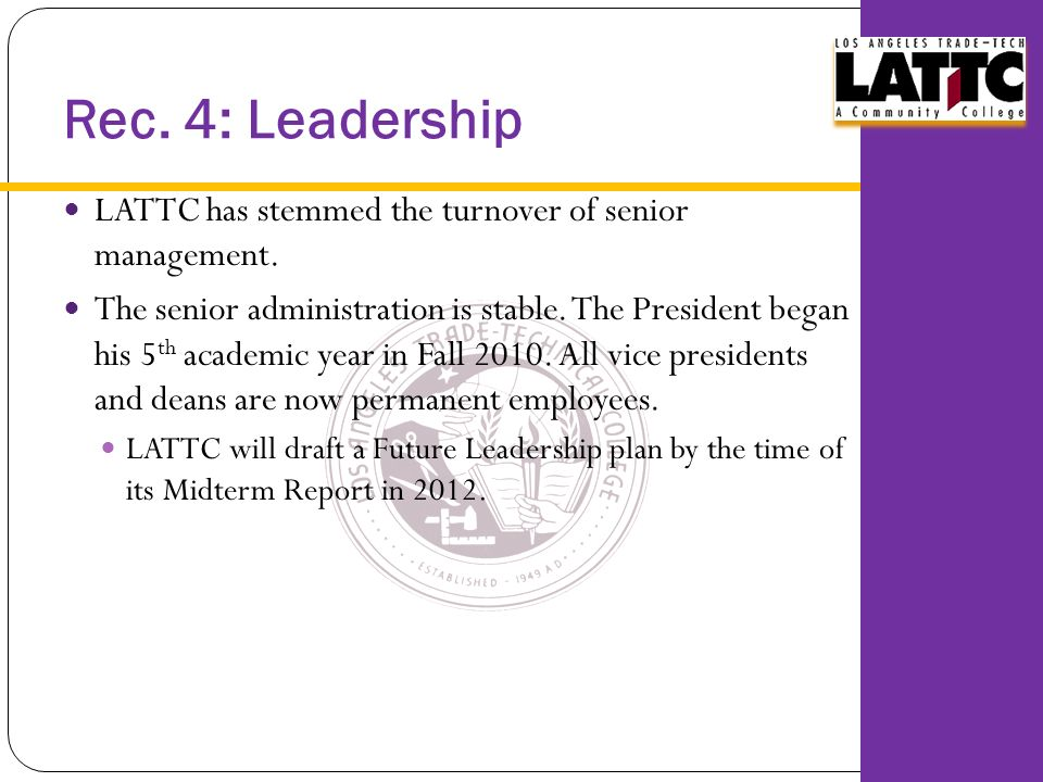 Rec. 4: Leadership LATTC has stemmed the turnover of senior management.