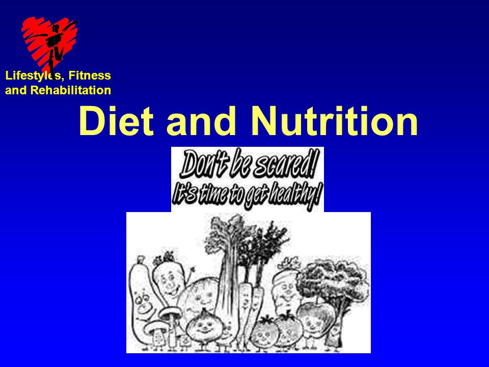 Lifestyles, Fitness and Rehabilitation Diet and Nutrition