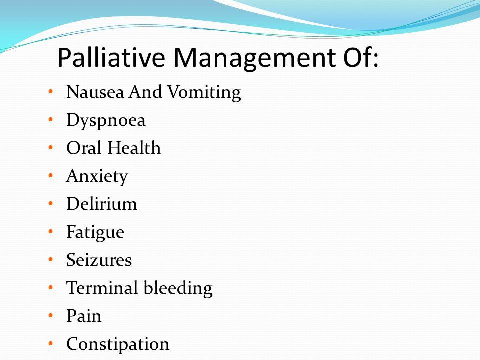 Symptom management Module 3  Palliative Management Of