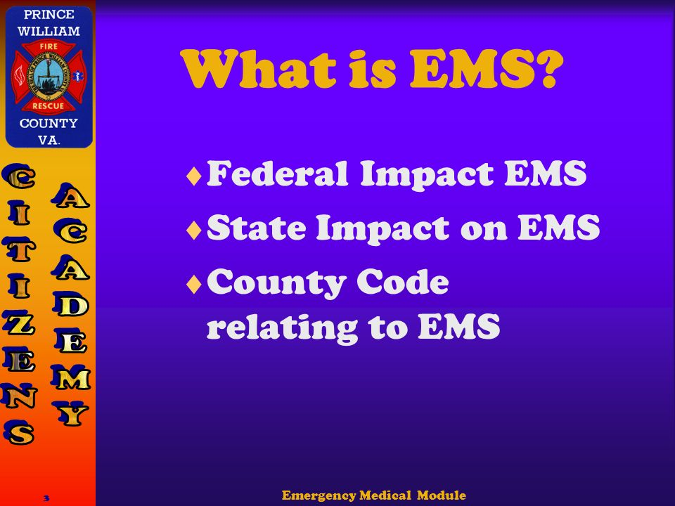 Emergency Medical Module 3 What is EMS.
