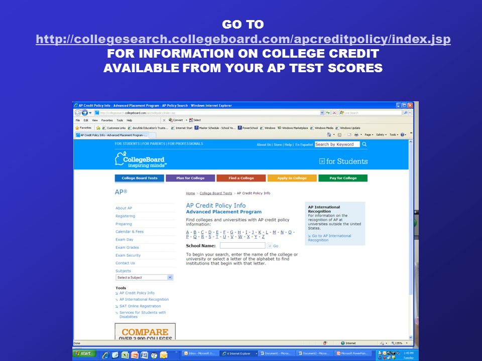 GO TO   FOR INFORMATION ON COLLEGE CREDIT AVAILABLE FROM YOUR AP TEST SCORES