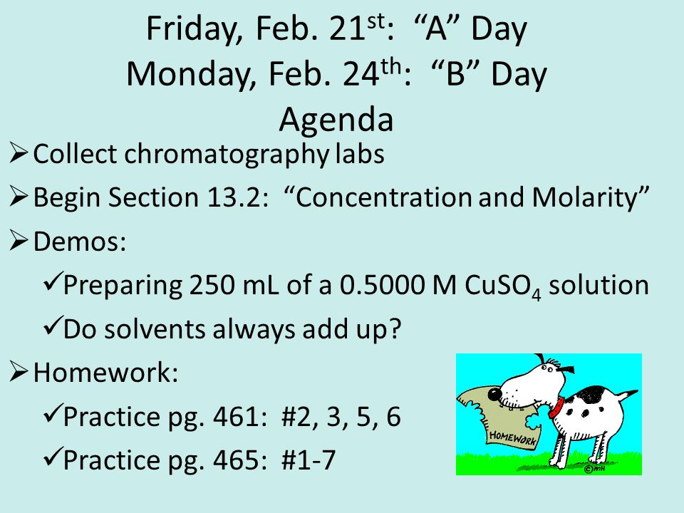 Friday, Feb. 21 st : A Day Monday, Feb.