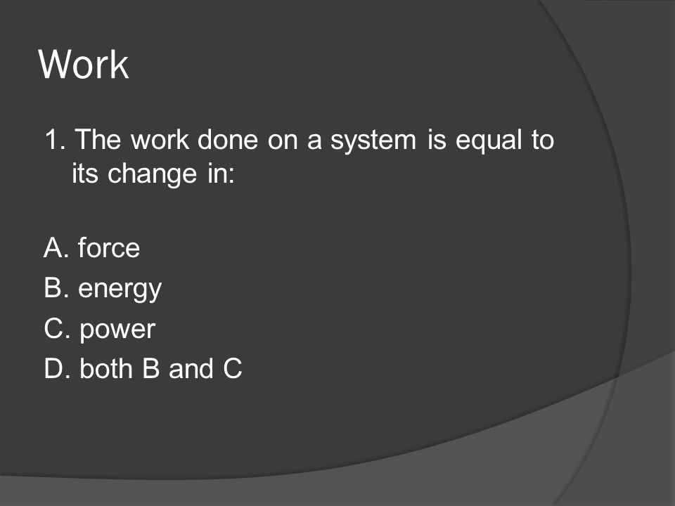SPH3U Exam Review  Work 1  The work done on a system is equal to its