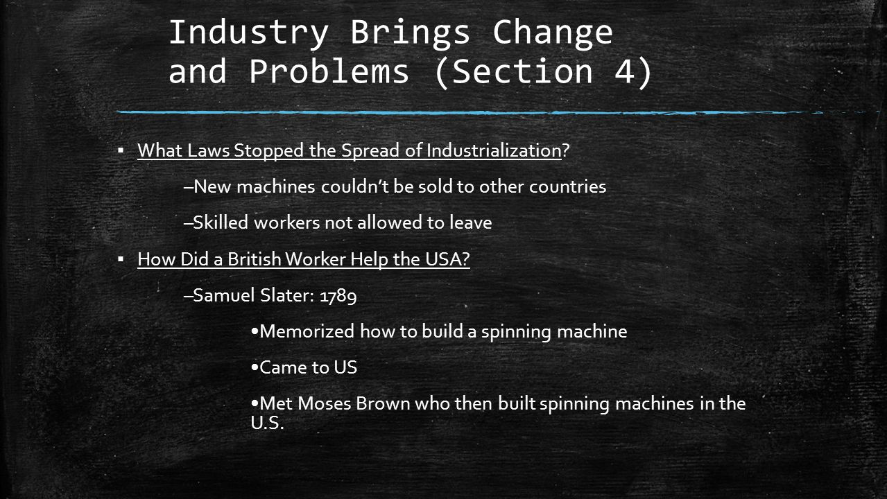 Industry Brings Change and Problems (Section 4) ▪ What Laws Stopped the Spread of Industrialization.