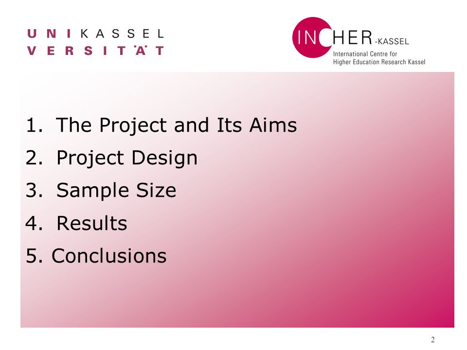 2 1.The Project and Its Aims 2.Project Design 3.Sample Size 4.Results 5. Conclusions