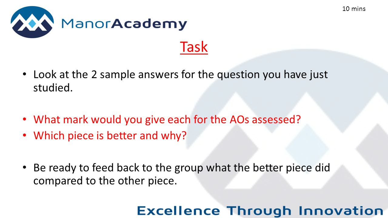 Task Look at the 2 sample answers for the question you have just studied.