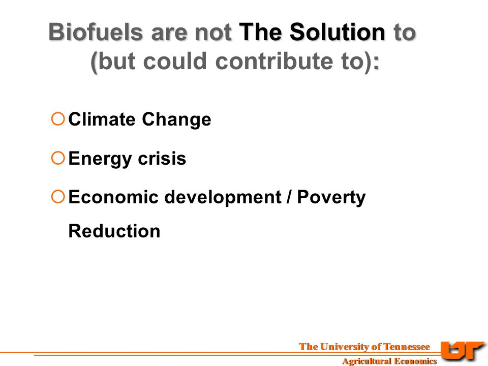 Biofuels are not The Solution to (: Biofuels are not The Solution to (but could contribute to):  Climate Change  Energy crisis  Economic development / Poverty Reduction