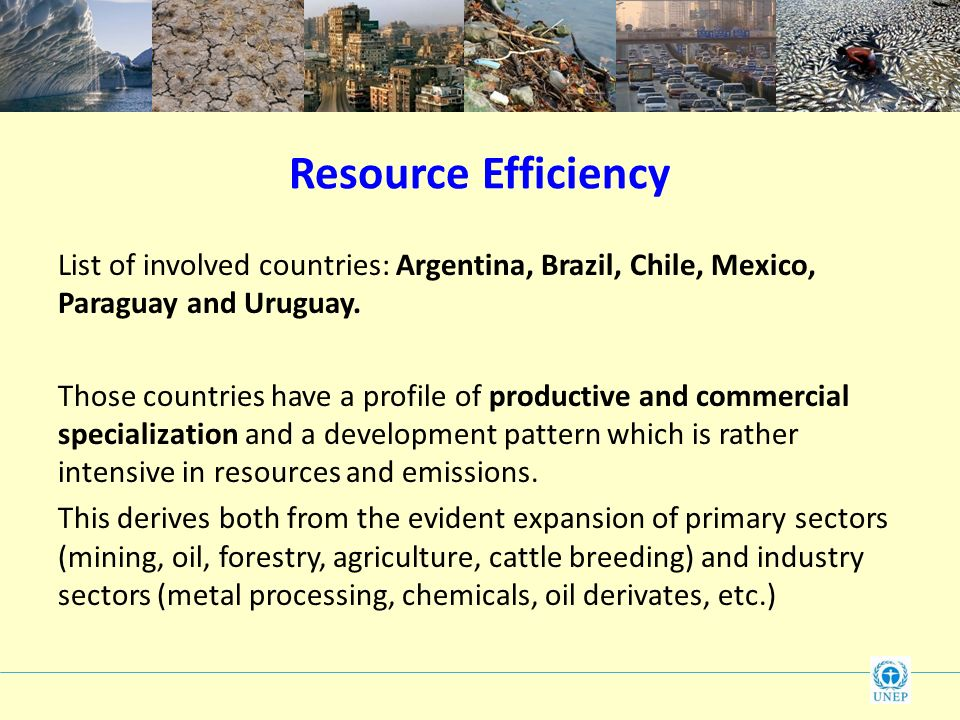 Resource Efficiency List of involved countries: Argentina, Brazil, Chile, Mexico, Paraguay and Uruguay.