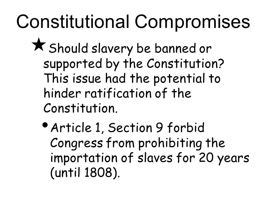  Should slavery be banned or supported by the Constitution.