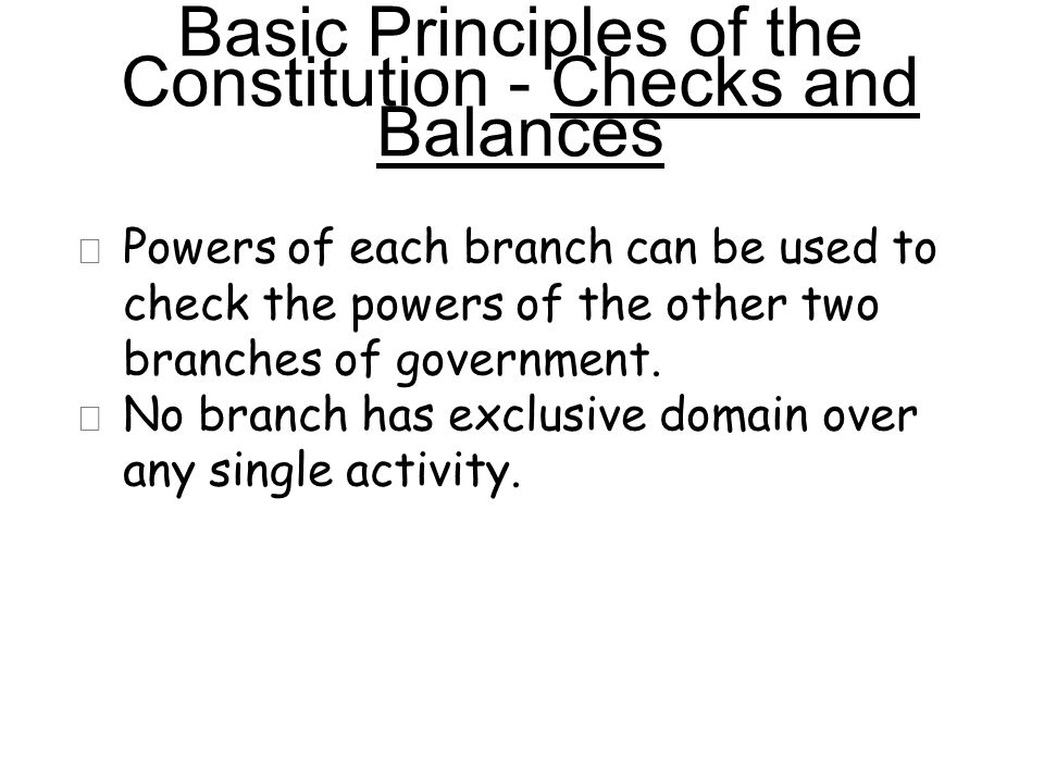 ★ Powers of each branch can be used to check the powers of the other two branches of government.