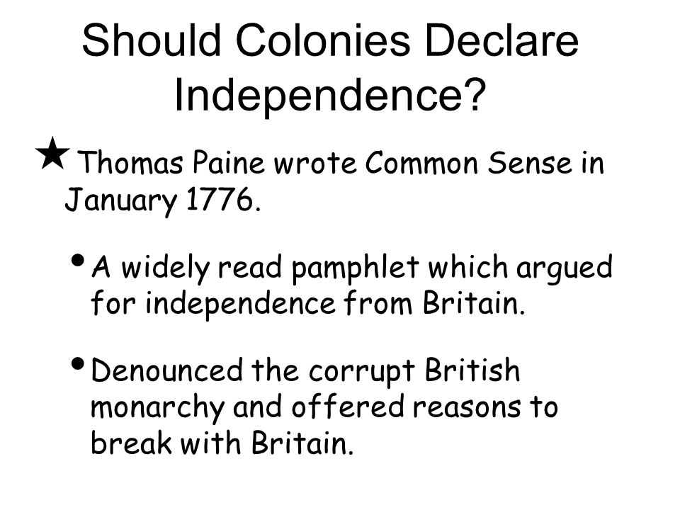  Thomas Paine wrote Common Sense in January 1776.