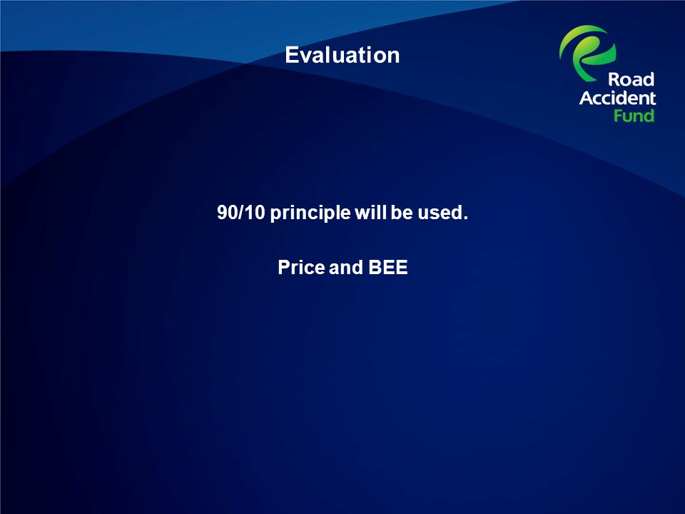 Evaluation 90/10 principle will be used. Price and BEE