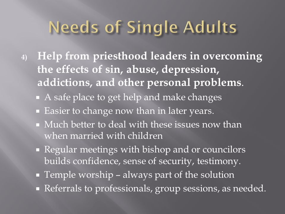 4) Help from priesthood leaders in overcoming the effects of sin, abuse, depression, addictions, and other personal problems.