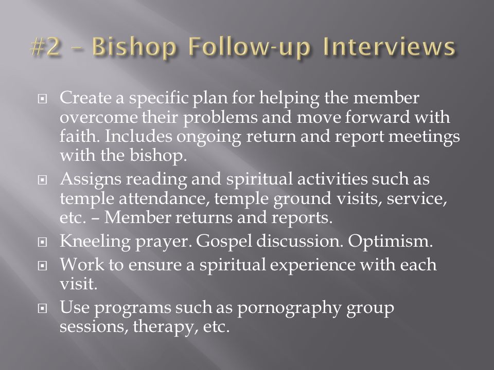  Create a specific plan for helping the member overcome their problems and move forward with faith.