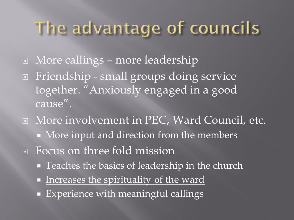  More callings – more leadership  Friendship - small groups doing service together.