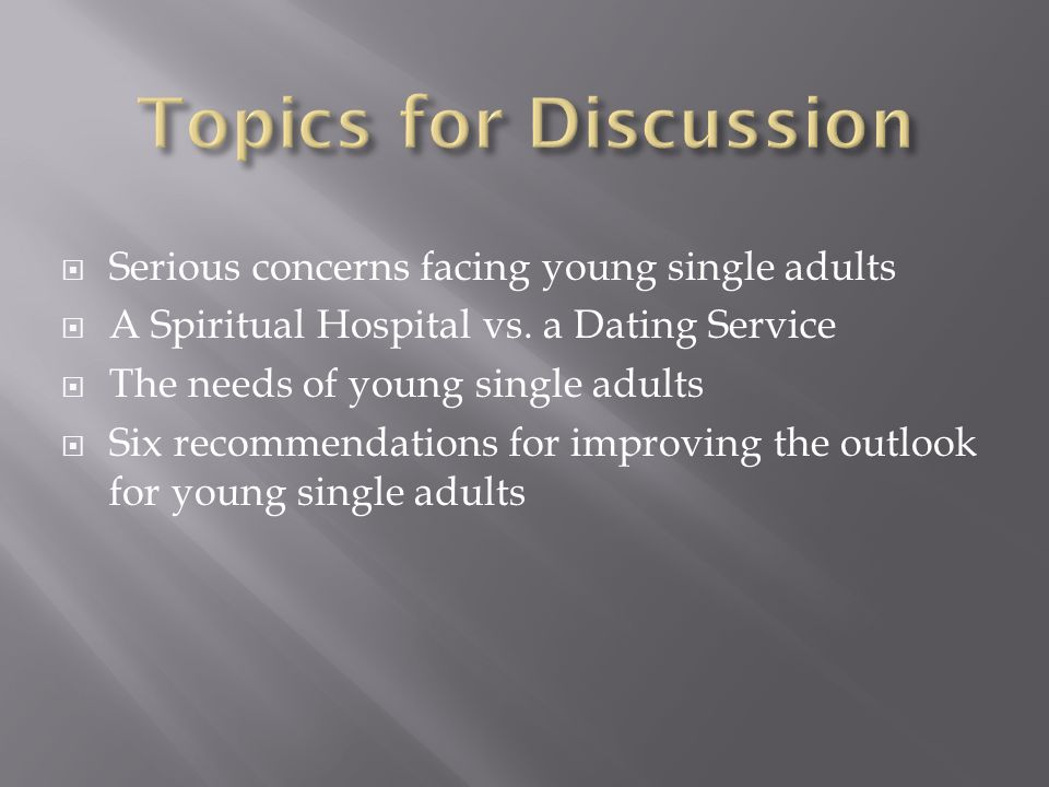  Serious concerns facing young single adults  A Spiritual Hospital vs.