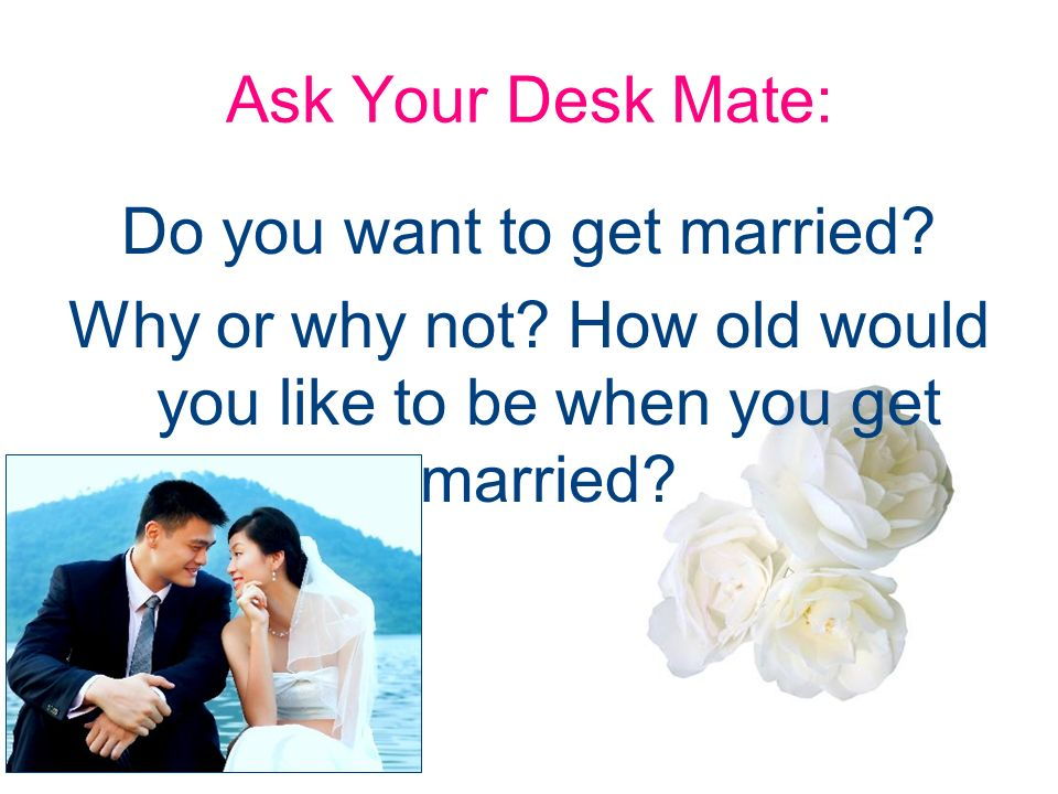 why you want to get married