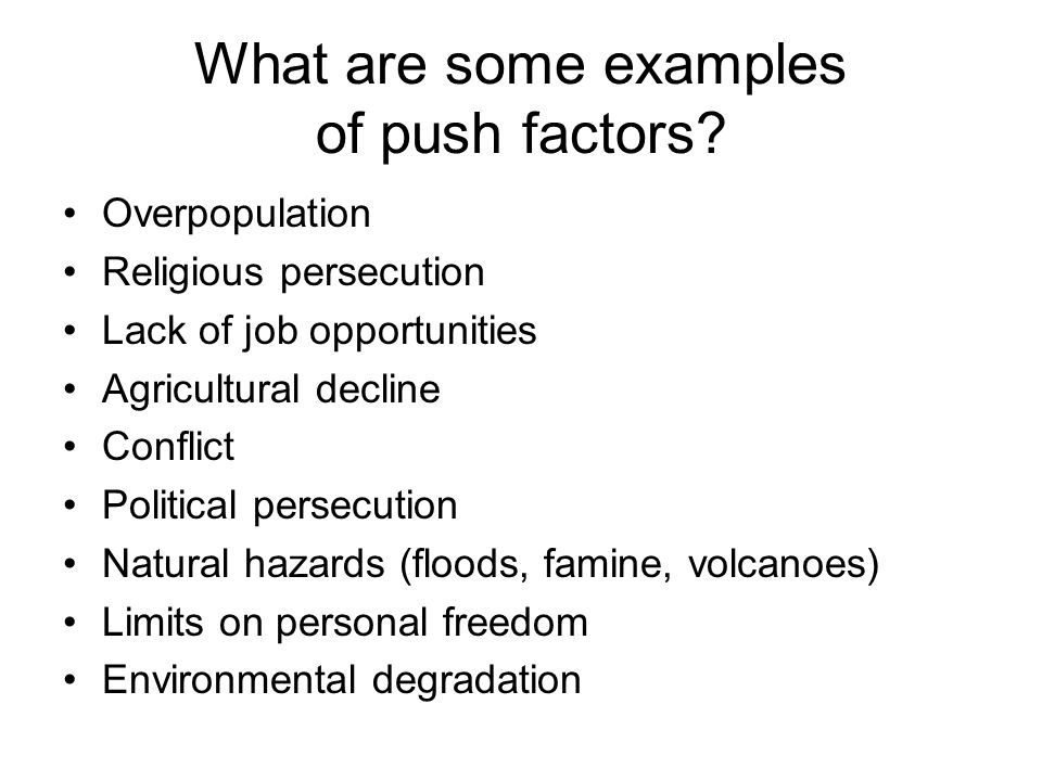 What are some examples of push factors.