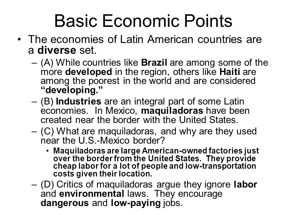 Basic Economic Points The economies of Latin American countries are a diverse set.