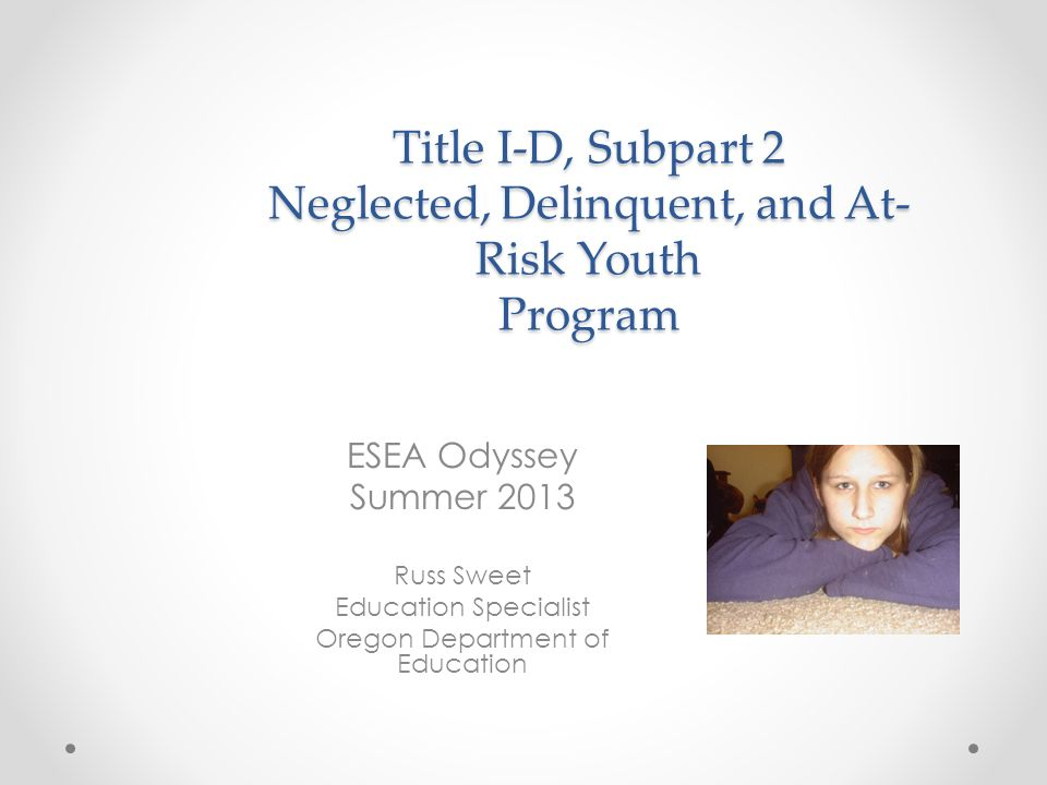 Youth At Risk Neglected Education Of >> Title I D Subpart 2 Neglected Delinquent And At Risk Youth