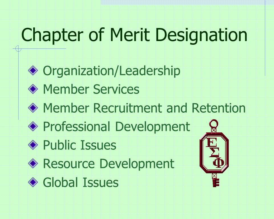 Chapter of Merit Designation Organization/Leadership Member Services Member Recruitment and Retention Professional Development Public Issues Resource Development Global Issues