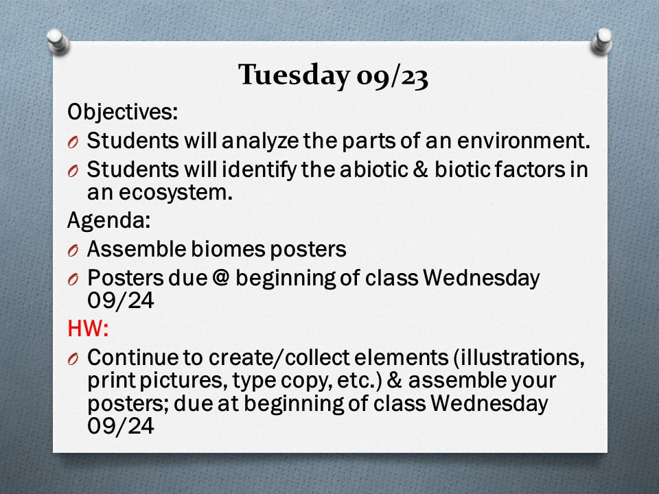 Tuesday 09/23 Objectives: O Students will analyze the parts of an environment.