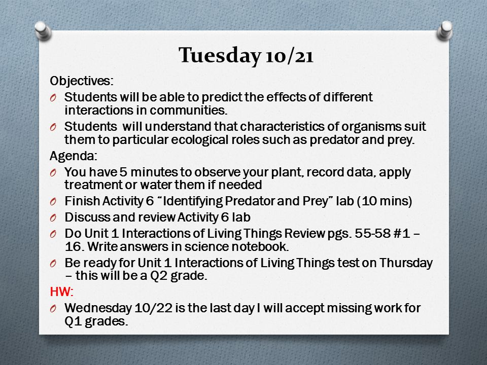 Tuesday 10/21 Objectives: O Students will be able to predict the effects of different interactions in communities.