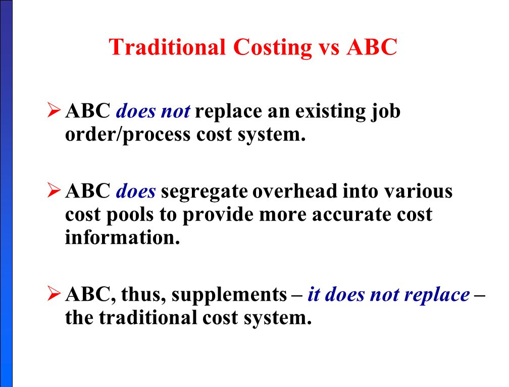 Traditional Costing Vs ABC Does Not Replace An Existing Job Order Process Cost