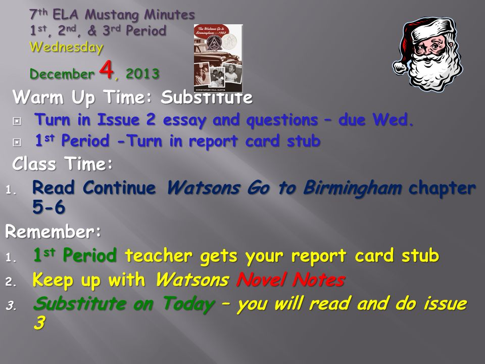 Warm Up Time: Substitute  Turn in Issue 2 essay and questions – due Wed.