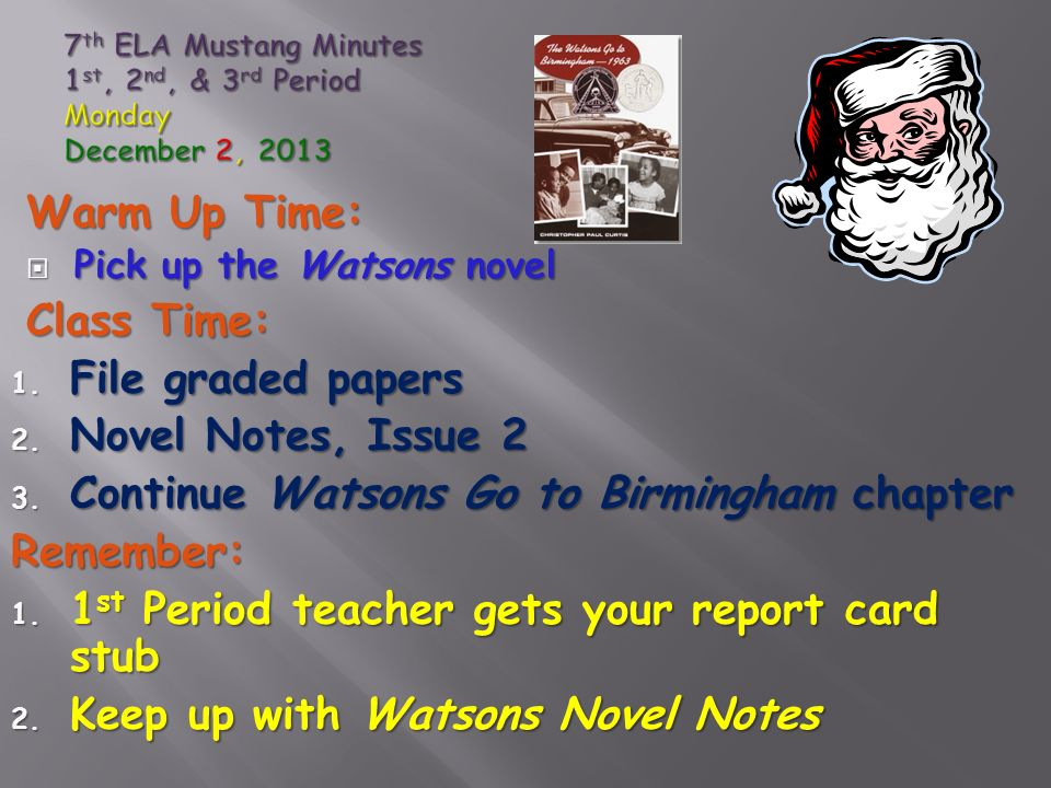 Warm Up Time:  Pick up the Watsons novel Class Time: 1.