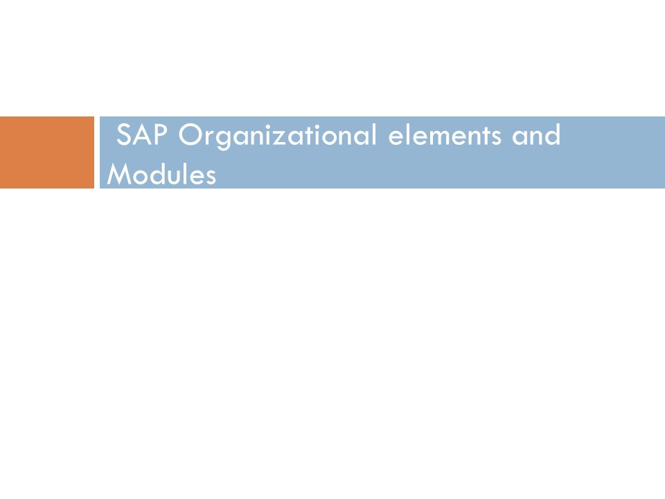SAP Organizational elements and Modules