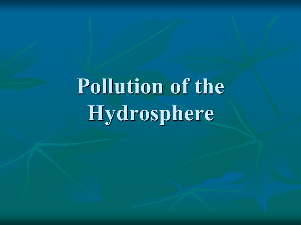 Pollution of the Hydrosphere