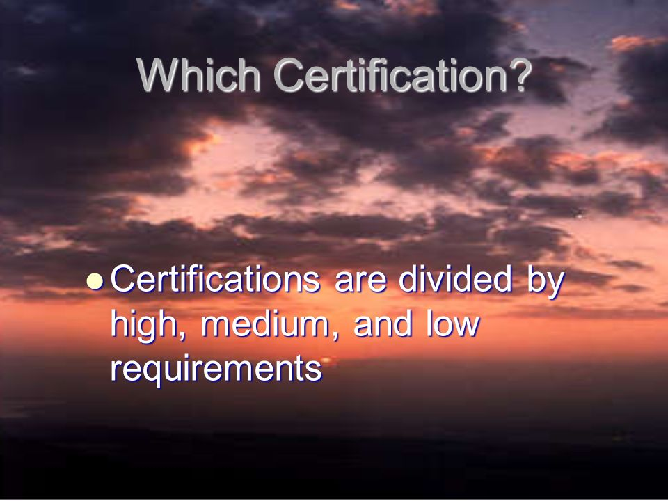 Which Certification.