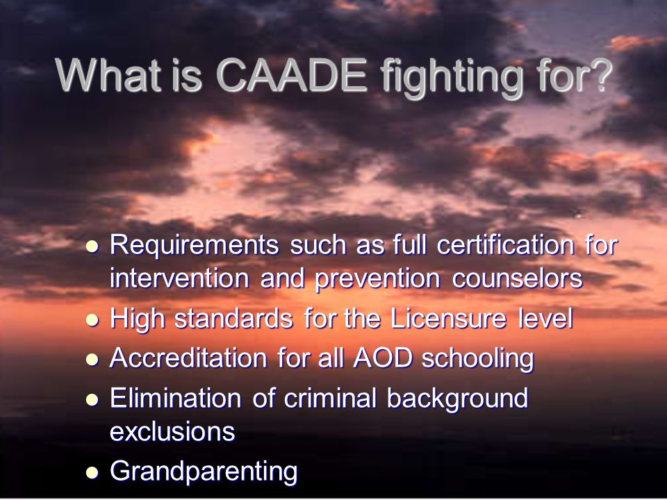 What is CAADE fighting for.