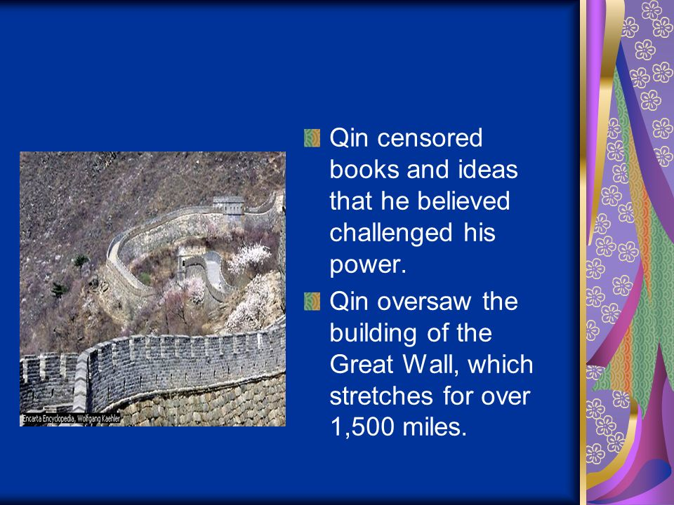 Qin censored books and ideas that he believed challenged his power.